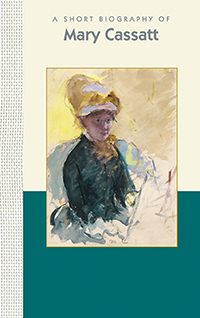 A Short Biography of Mary Cassatt