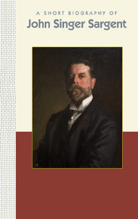 A Short Biography of John Singer Sargent