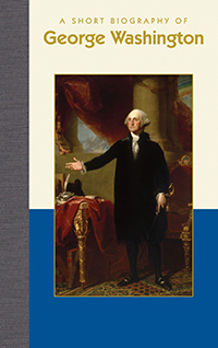 A Short Biography of George Washington