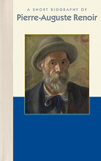 A Short Biography of Pierre-Auguste Renoir
