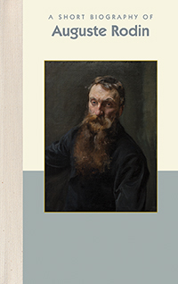 A Short Biography of Auguste Rodin